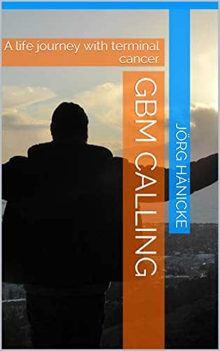 GBM calling: A life journey with terminal cancer