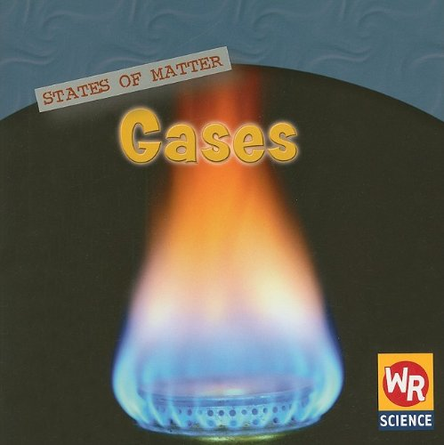 Gases (States of Matter) (Weekly Nature Express)