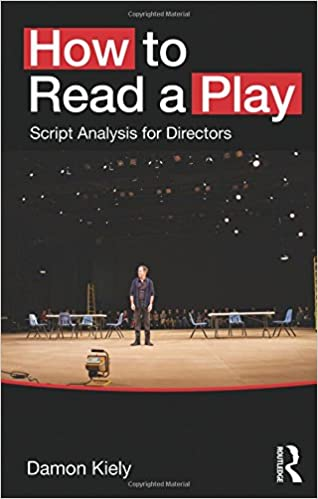 How to read a play script analysis for directors damon kiely anne how to read a play script analysis for directors 1st edition fandeluxe Choice Image