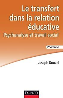 Le transfert dans la relation éducative par Rouzel