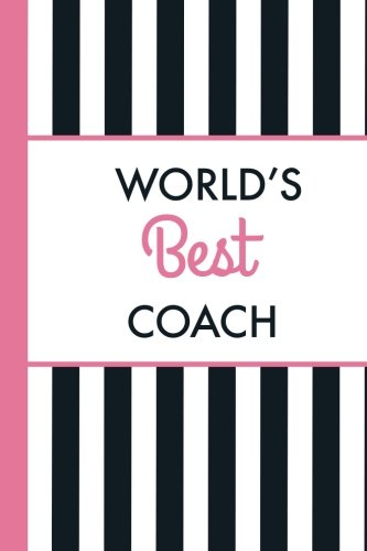 Download World's Best Coach (6x9 Journal): Stripes, Lightly Lined, 120 Pages, Perfect for Notes, Journaling, Mother's Day and Christmas ebook