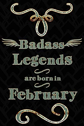 Badass Legends Are Born In February: Gold Teal Journal Line Ruled Mini Note Book For Feb -