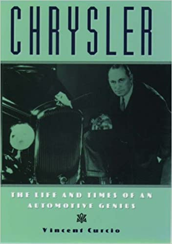 Chrysler: The Life and Times of an Automotive Genius Click To Purchase