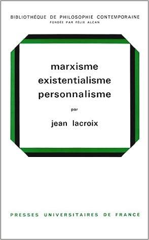 Marxisme existentialisme, personnalisme, 7e édition : Présence de l'éternité dans le temps. pdf, epub ebook