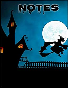 Notes: Witch Flying Full Moon Haunted House Notebook: Blanketyblank