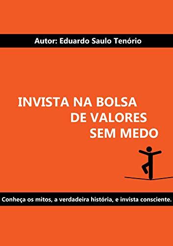 Amazon.com: Invista na Bolsa de Valores sem medo (Portuguese ...
