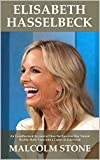 Elisabeth Hasselbeck: An Unauthorized Account of How the Survivor Star Turned Reality Show Fame into a Career in Television [Article]