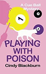 Playing With Poison (Cue Ball Mystery) by Cindy Blackburn (2012-10-31)