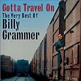 Very Best of Billy Grammer - Gotta Travel On