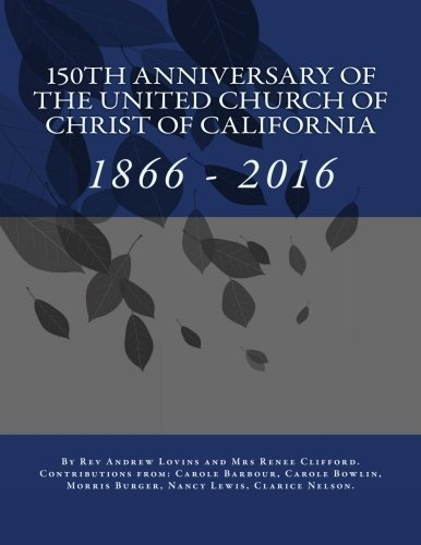Download 150th Anniversary of the United Church of Christ of California ebook