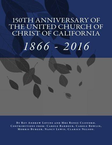 150th Anniversary of the United Church of Christ of California pdf epub