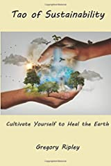 Tao of Sustainability: Cultivate Yourself to Heal the Earth Paperback