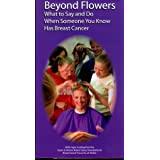 Beyond Flowers: What to Say and Do When Someone You Know Has Breast Cancer