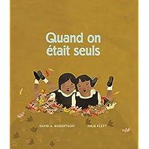 Quand on était seuls: Album jeunesse, à partir de 4 ans (French Edition)