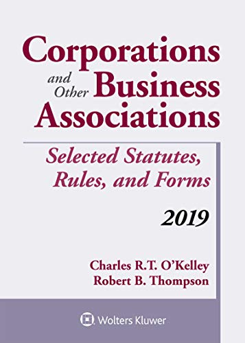 Corporations and Other Business Associations: Selected Statutes, Rules, and Forms, 2019 (Supplements