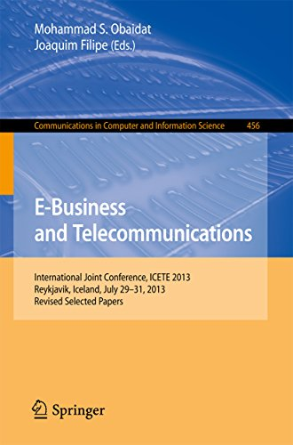 Download E-Business and Telecommunications: International Joint Conference, ICETE 2013, Reykjavik, Iceland, July 29-31, 2013, Revised Selected Papers (Communications in Computer and Information Science) Pdf