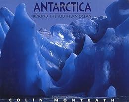 Antarctica: Beyond The Southern Ocean