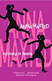 Running in Heels by Anna Maxted front cover