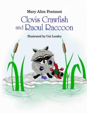 Clovis Crawfish and Raoul Raccoon (Clovis Crawfish Series) (Year Of The Raccoon)
