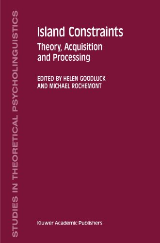 Island Constraints: Theory, Acquisition and Processing (Studies in Theoretical Psycholinguistics)