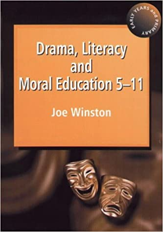 Drama, Literacy and Moral Education 5-11 (Early Years & Primary