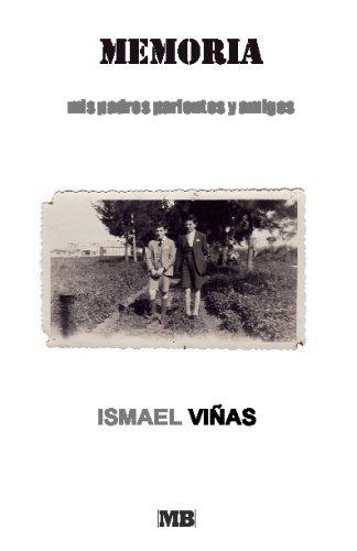Read Online Memoria: Mis Padres, Parientes Y Amigos (Spanish Edition) PDF