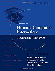 Readings in Human-Computer Interaction: Toward the Year 2000 (Interactive Technologies)