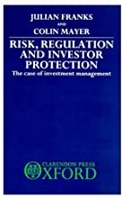 Risk, Regulation, and Investor Protection: The Case of Investment Management