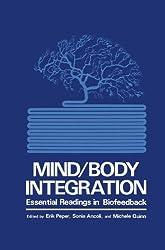 Mind/Body Integration: Essential Readings in Biofeedback