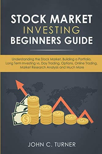 41WAle%2BpevL - Stock Market Investing Beginners Guide: Understanding the Stock Market, Building a Portfolio, Long Term Investing vs. Day Trading, Options, Online Trading, Market Research Analysis and Much More