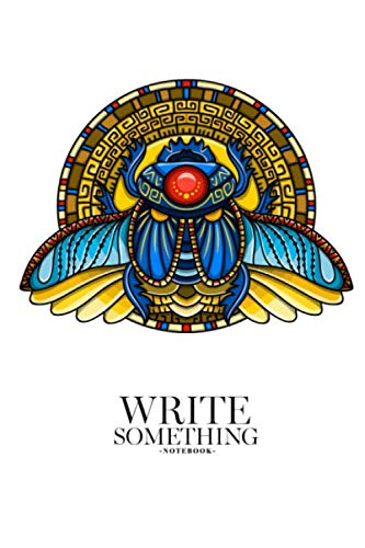 (Notebook - Write something: Egyptian scarab symbol of pharaoh, gods Ra, sun notebook, Daily Journal, Composition Book Journal, College Ruled Paper, 6 x 9 inches (100sheets))