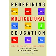 Redefining Multicultural Education, Third Edition: Inclusion and the Right to Be Different