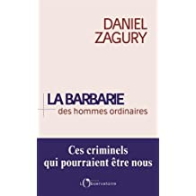 BARBARIE DES HOMMES ORDINAIRES (LA)