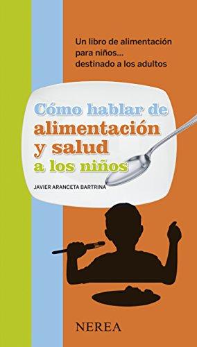 Amazon.com: Cómo hablar de alimentación y salud a los niños ...