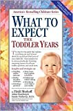 What to Expect the Toddler Years 2nd (second) edition Text Only