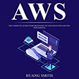 AWS: The Complete Guide from Beginners to Advanced