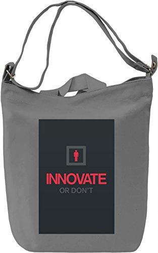 Innovate or don't Borsa Giornaliera Canvas Canvas Day Bag| 100% Premium Cotton Canvas| DTG Printing|