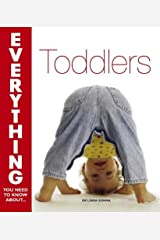 Toddlers (Everything You Need to Know About...) Paperback