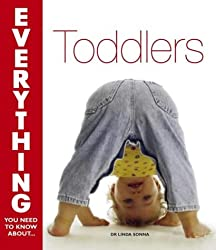Toddlers (Everything You Need to Know About...)