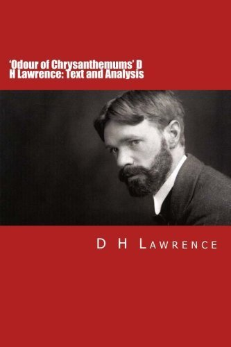 a literary analysis of odour of chrysanthemums by d h lawrence Pdf - odour of chrysanthemums dh lawrence f=f i the small locomotive engine, number a, came clanking,  odour of chrysanthemums analysis literary devices in odour.