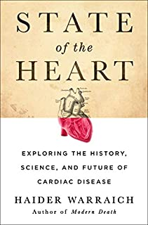 Book Cover: State of the Heart: Exploring the History, Science, and Future of Cardiac Disease