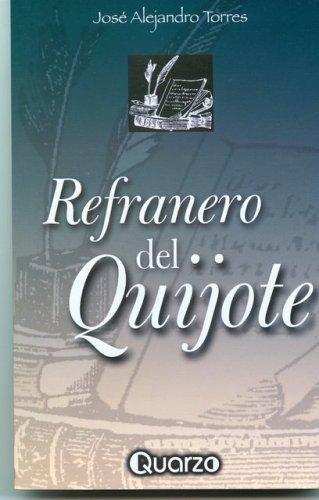 Refranero del Quijote (Spanish Edition) [Jose Alejandro Torres] (Tapa Blanda)