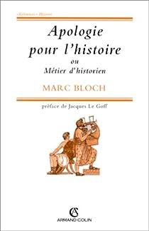 Apologie pour l'histoire ou métier d'historien par Bloch