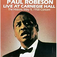 Paul Robeson - Live at Carnegie Hall