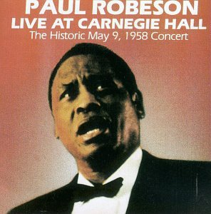 Paul Robeson Live at Carnegie Hall by Vanguard