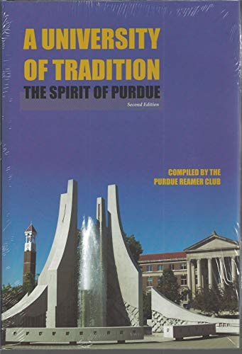 (A University of Tradition: The Spirit of Purdue (Founders Series))