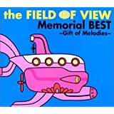 the FIELD OF VIEW Memorial BEST~Gift of Melodies~