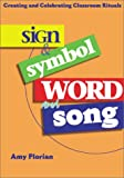 Sign and Symbol, Word and Song, Amy Florian, 0877937060