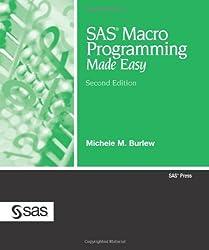 SAS Macro Programming Made Easy, Second Edition (SAS Press)