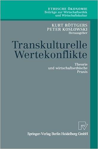 transkulturelle wertekonflikte theorie und wirtschaftsethische praxis ethische konomie beitrge zur wirtschaftsethik und wirtschaftskultur german - Wirtschaftsethik Beispiele
